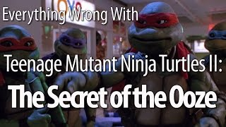 Everything Wrong With Teenage Mutant Ninja Turtles II: Secret of the Ooze
