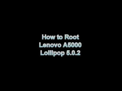 How to root Lenovo A5000 (Lollipop 5.0.2)