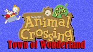 Animal Crossing: New Leaf (Town Of Wonderland) So Where