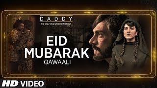 Eid Mubarak Video Song | Daddy | Arjun Rampal