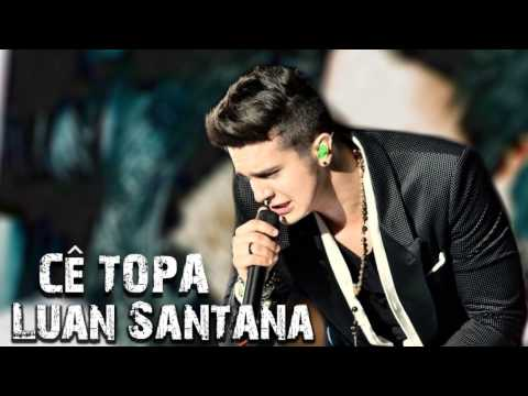 Luan Santana - Cê Topa? (Áudio Oficial)