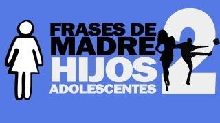 75 Frases De Madre A Sus Hijos Adolescentes (Vol.2)
