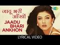Jaadu Bhari Aankhon Wali