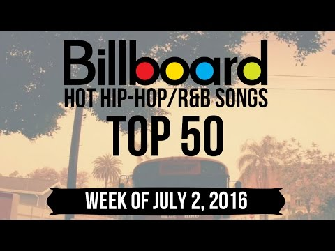 Top 50 - Billboard Hip-Hop/R&B Songs | Week of July 2, 2016