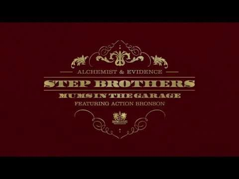 Step Brothers (Alchemist & Evidence) - Mums in the Garage feat. Action Bronson