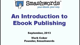 Introduction To Ebook Publishing (Smashwords Tutorial