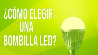 Bombillas LED, todo lo que deberías saber