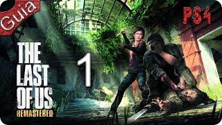 The Last Of Us Remasterizado PS4 Walkthrough Parte 1 Español