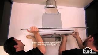 Máy hút mùi nhập khẩu - Hướng dẫn lắp máy hút mùi kính Châu Âu