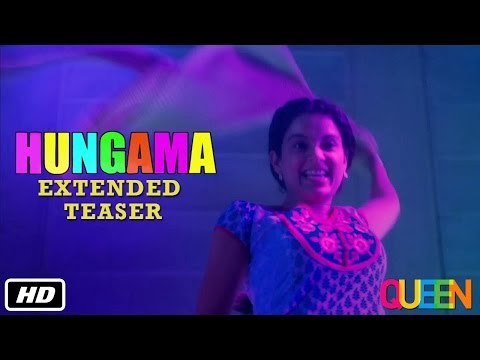 Queen | Hungama | Extended Teaser | Kangana Ranaut | 7th March 2014