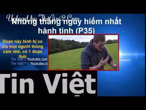 (Tin Việt Tv) -Những Thằng Nguy Hiểm Nhất Hành Tinh (P74)