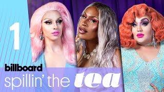 Spillin' The Tea: 'Drag Race' Queens Talk Future of Drag & Supporting Local Talent | Billboard Pride
