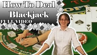 How To Deal Blackjack FULL VIDEO