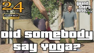 GTA V Did Somebody Say Yoga? Mission Let's Play Walkthrough EP24 Part 24 HD 1080p