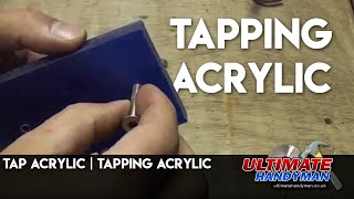 How to Tap acrylic