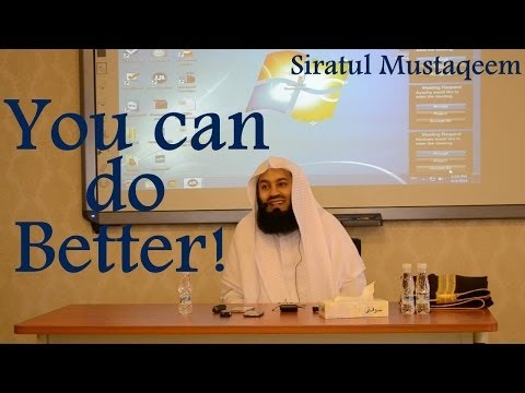 You can do Better - Mufti Menk (Dammam Lecture)