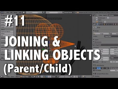 Blender 2.6 Tutorial 11 - Joining & Linking (Parent/Child)