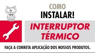 COMO INSTALAR – Interruptor Térmico