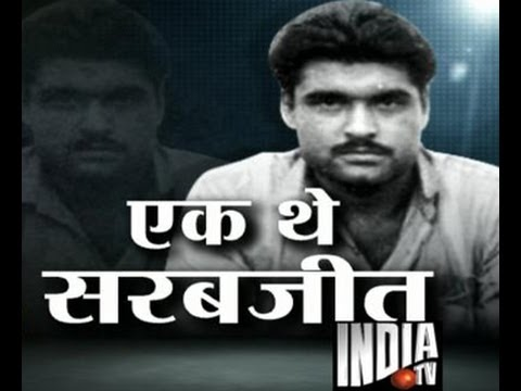Know more about Sarabjit Singh-The victim of Indo-pak conflicts