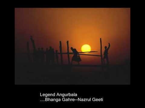 Aashile E Bhanga Ghare- Legendor  ANGURBALA - Nazrul Geeti
