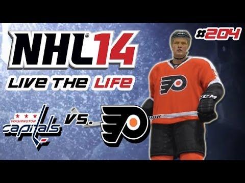 Let's Play NHL 14 Live the Life #204 - Washington Capitals - Philadelphia Flyers