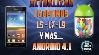 Actualizar LG Optimus L5 L7 L9 Instalar Android 4.1.2