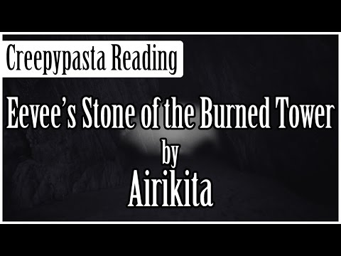 Pokémon Creepypasta: Eevee's Stone of the Burned Tower