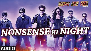"Exclusive: ""Nonsense Ki Night"" Full AUDIO Song 