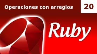 Tutorial de Ruby. Parte 20