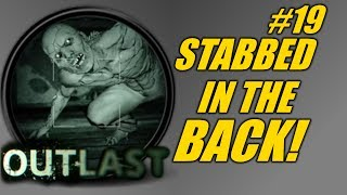 [Outlast #19- Stabbed in the Back! w/Facecam (PC Live gamepla...] Video