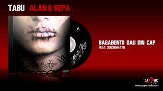 ALAN & KEPA - Bagabontii dau din cap (ft. Subsemnatu)