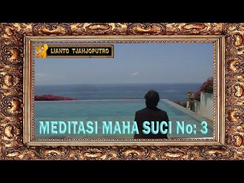 Meditasi Maha Suci No 3 - Moslem Spiritual Music - Lianto Tjahjoputro
