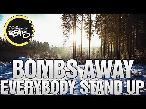 Bombs Away Ft. Luciana - Everybody Stand Up (Original Mix)