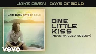 Jake Owen - One Little Kiss (Never Killed Nobody) (Audio)