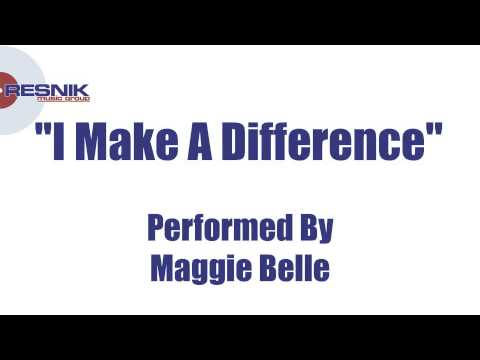 Maggie Belle- I Make A Difference