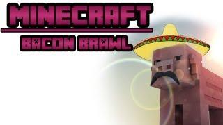 BACON BRAWL  Minecraft Mini Game   With Friends