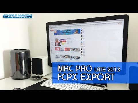 Late 2013 Apple Mac Pro Final Cut Pro X Export Test