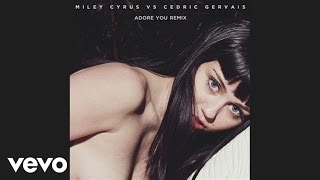 Miley Cyrus Vs. Cedric Gervais Adore You
