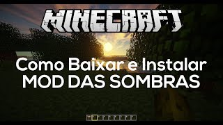 Como Instalar Mod Das Sombras/Shaders No Minecraft 1.7.2 E