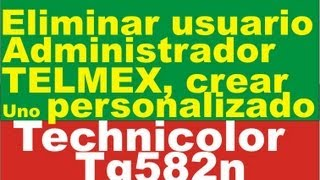 Modificar O Eliminar Usuario TELMEX Technilocor TG582n
