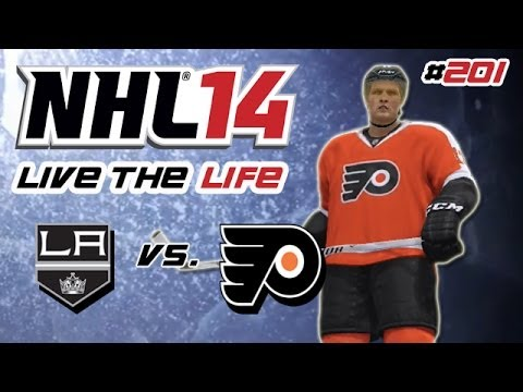 Let's Play NHL 14 Live the Life #201 - Los Angeles Kings - Philadelphia Flyers