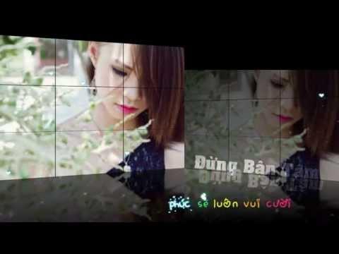 [MVHD]Đừng Bận Tâm - Khởi My