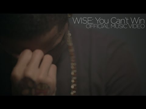 Wise: You Cant Win (Official Video)
