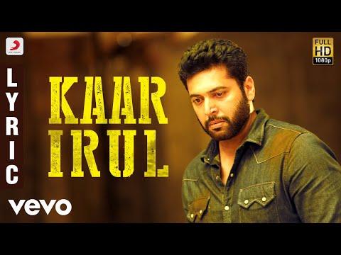 Adanga Maru - Kaar Irul Lyric (Tamil) - Jayam Ravi, Raashi Khanna - Sam CS