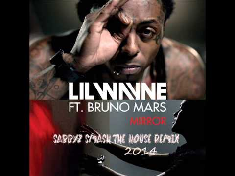 LiL Wayne ft. Bruno Mars - Mirror 2014 (Sabbyz Smash The House Remix)