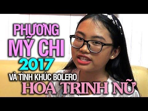 """Cô bé dân ca Phương Mỹ Chi của năm 2017 và tình khúc Bolero """"Hoa Trinh Nữ"""""""