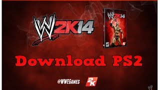 How To Download WWE 2K14 For PS2