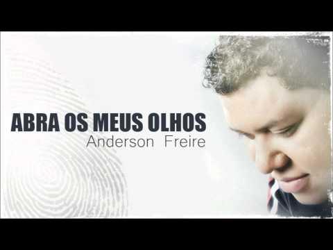 Anderson Freire - Abra Os Meus Olhos (Demo)