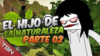 MINECRAFT: EL HIJO DE LA NATURALEZA - PARTE 2/2
