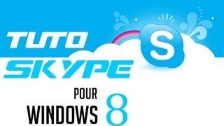 Tutoriel Comment Bien Débuter Sur Le Skype De Windows 8